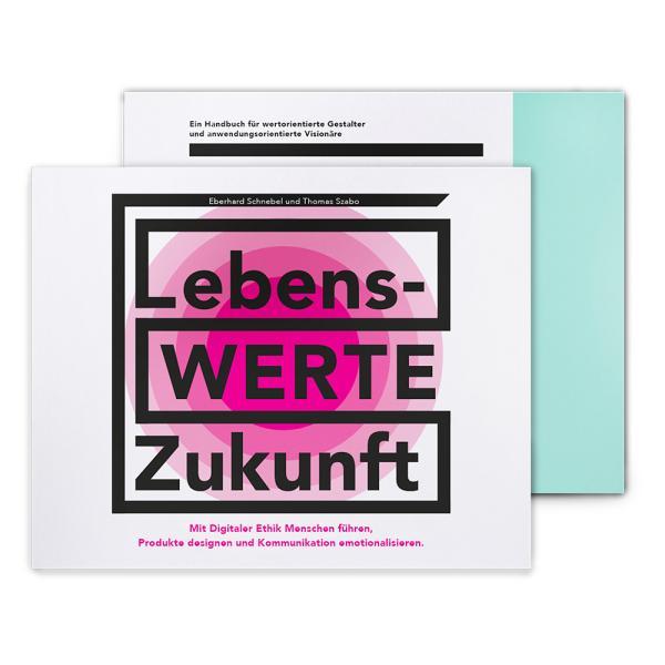 LebensWERTE Zukunft - Digitale Ethik. Taschenbuch